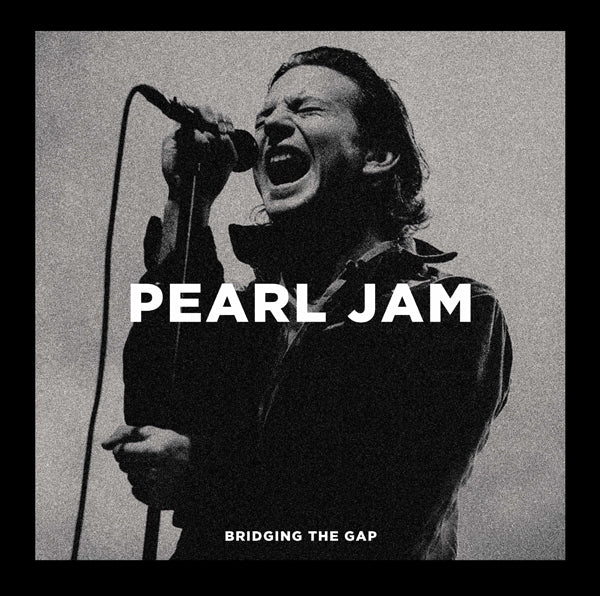 BRIDGING THE GAP  by PEARL JAM  Vinyl Double Album  PARA340LP