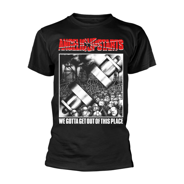 WE GOTTA GET OUT OF THIS PLACE  by ANGELIC UPSTARTS  T-Shirt
