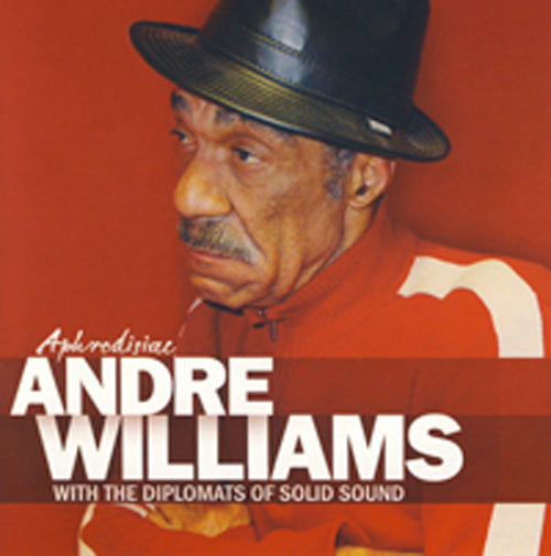 APHRODISIAC ANDRE WILLIAMS & THE DIPLOMATS OF SOLID SOUND Compact Disc PR6383