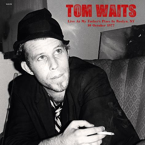 Tom Waits Live At My Father's Place In Roslyn NY 2LP October 10 1977 2 x lp   pre order