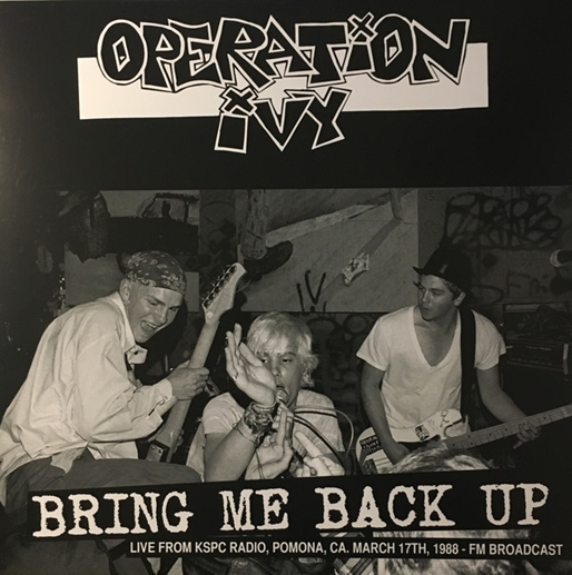 Operation Ivy Bring Me Back Up Live From KSPC Radio,Pomona,CA March 17th, 1988 - FM Broadcast vinyl lp