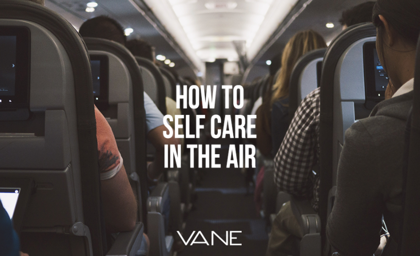 How to Self Care in the Air