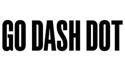 GO DASH DOT, short for Dash Dash Dot Dash Dash Dash