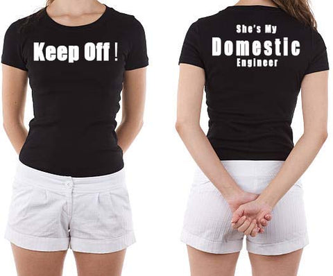 Keep off! she's my domestic engineer high quality lady's t shirts