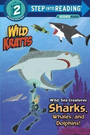 Wild Kratts: Wild Sea Creatures: Sharks, Whales and Dolphins!