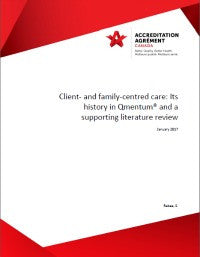 Client- and family-centred care: Its history in Qmentum® and a supporting literature review