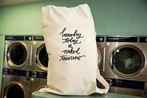 Laundry Today or Naked Tomorrow Laundry Bag in Natural Color with Drawstring to close and strap for Carrying