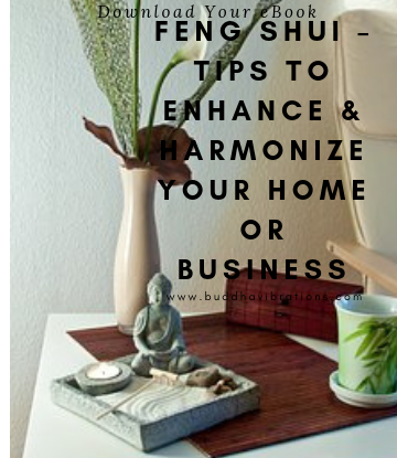 Feng Shui – Tips To Enhance & Harmonize Your Home Or Business - Buddha Vibrations