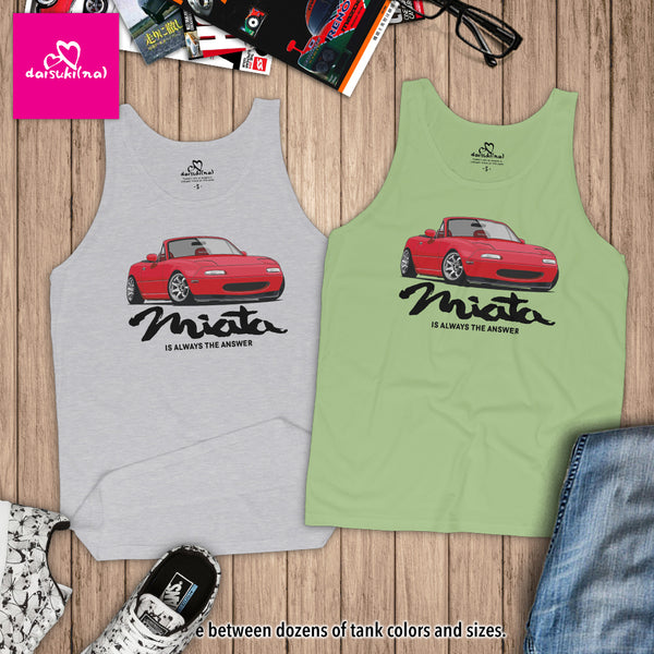 Miata Is Always The Answer - Unisex Tank Top