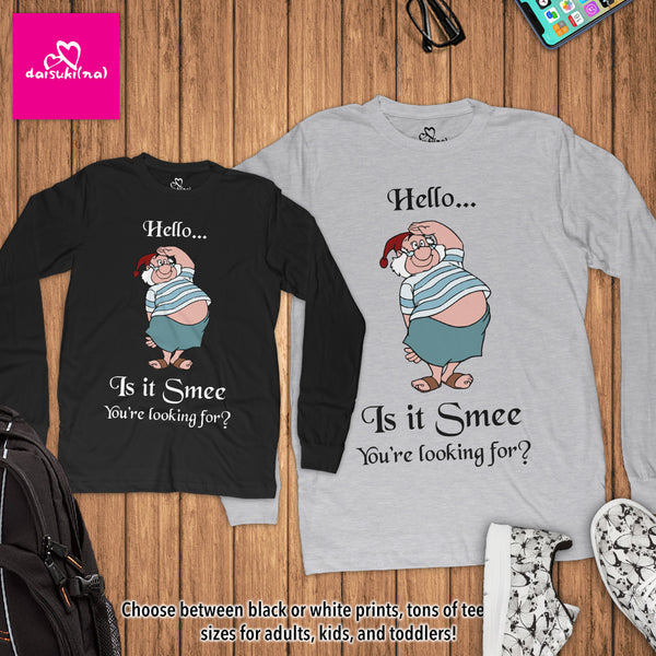 Hello... Is It Smee (Me) You're Looking For? - Unisex Long Sleeve T-Shirt