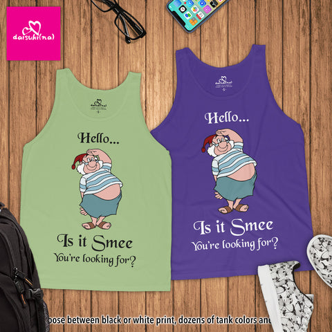 Hello... Is It Smee (Me) You're Looking For? - Unisex Tank Top