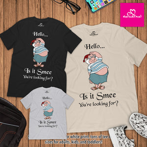 Hello... Is It Smee (Me) You're Looking For? - Unisex Short Sleeve T-Shirt