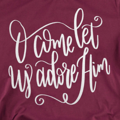 O' Come Let Us Adore Him Tee