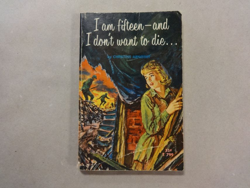 Book I am Fifteen- and I Don't Want to Die