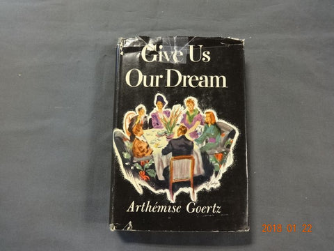 Give US our Dream (1947) by Artemise Goertz