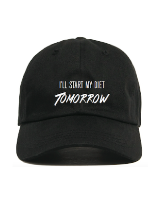 """I'll Start My Diet Tomorrow"" Hat"