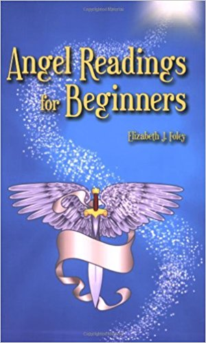 Angel Readings for Beginners by Elizabeth J. Foley - Free Shipping