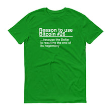 Reason to use Bitcoin #26 T-Shirt