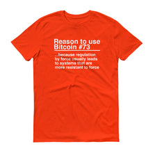 Reason to use Bitcoin #73 T-Shirt