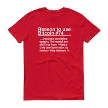 Reason to use Bitcoin #74 T-Shirt