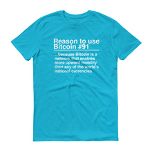 Reason to use Bitcoin #91 T-Shirt