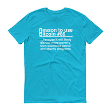 Reason to use Bitcoin #66 T-Shirt