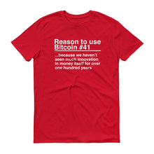 Reason to use Bitcoin #41 T-Shirt