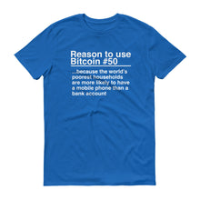 Reason to use Bitcoin #50 T-Shirt