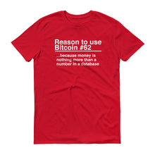 Reason to use Bitcoin #62 T-Shirt
