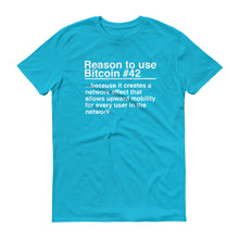 Reason to use Bitcoin #42 T-Shirt
