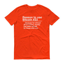 Reason to use Bitcoin #23 T-Shirt