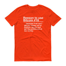 Reason to use Bitcoin #18 T-Shirt