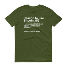 Reason to use Bitcoin #53 T-Shirt