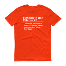 Reason to use Bitcoin #3 T-Shirt