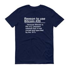 Reason to use Bitcoin #20 T-Shirt