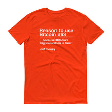Reason to use Bitcoin #63 T-Shirt