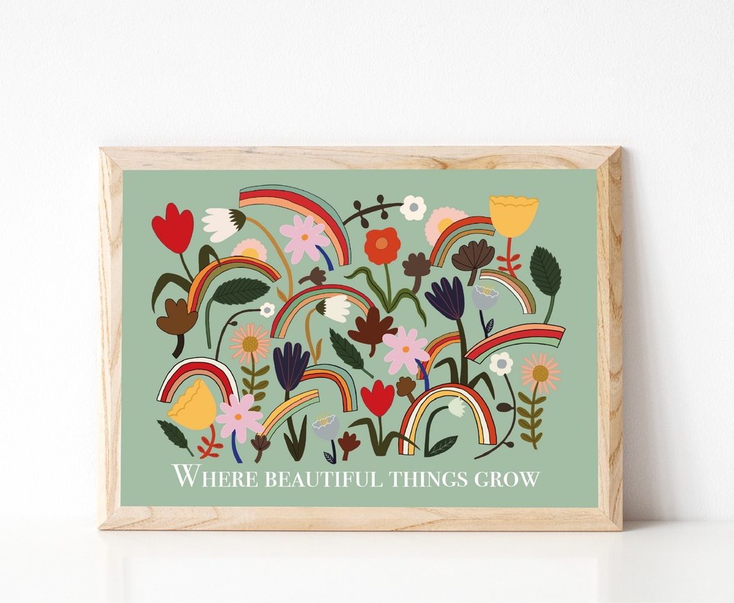Where Beautiful Things Grow Art Print