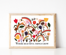 Load image into Gallery viewer, Where Beautiful Things Grow Art Print