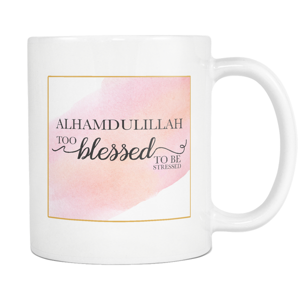 Alhamdulillah Too Blessed Mug, Regular Size (11 oz)