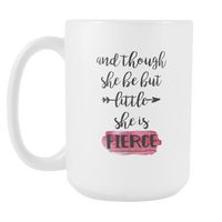 Though She Be Little Mug, Large Size (15oz)