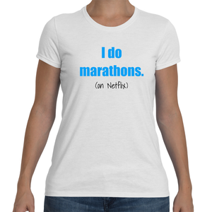I DO MARATHONS... Cotton Tee - The Sweetest Tee