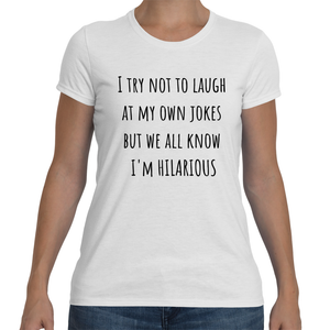 I TRY NOT TO LAUGH AT MY OWN JOKES... Cotton Tee (6 colors) - The Sweetest Tee