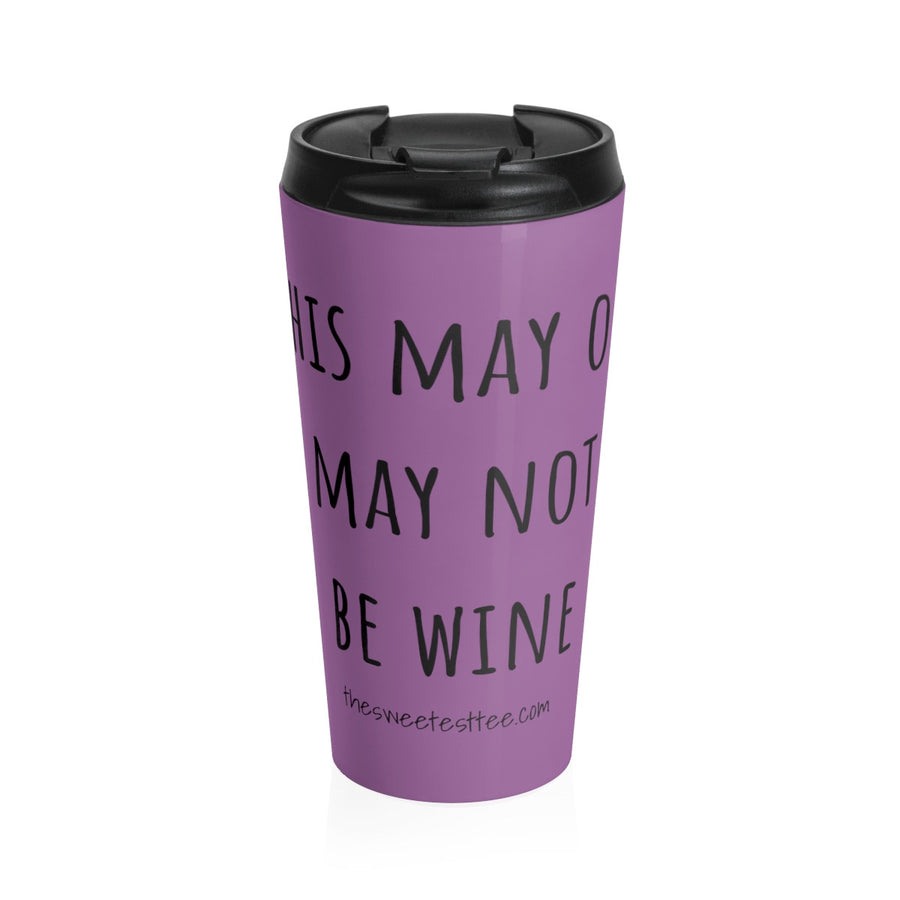 THIS MAY OR MAY NOT BE... Purple Stainless Steel Travel Mug - The Sweetest Tee