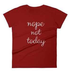 NOPE NOT TODAY Jersey Tee (5 colors) - The Sweetest Tee