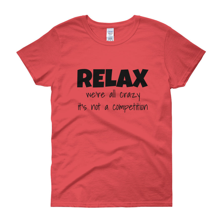 RELAX WE'RE ALL CRAZY... Cotton Tee (5 colors) - The Sweetest Tee