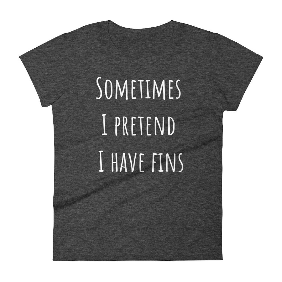 SOMETIMES I PRETEND I HAVE FINS Jersey Tee (4 colors) - The Sweetest Tee