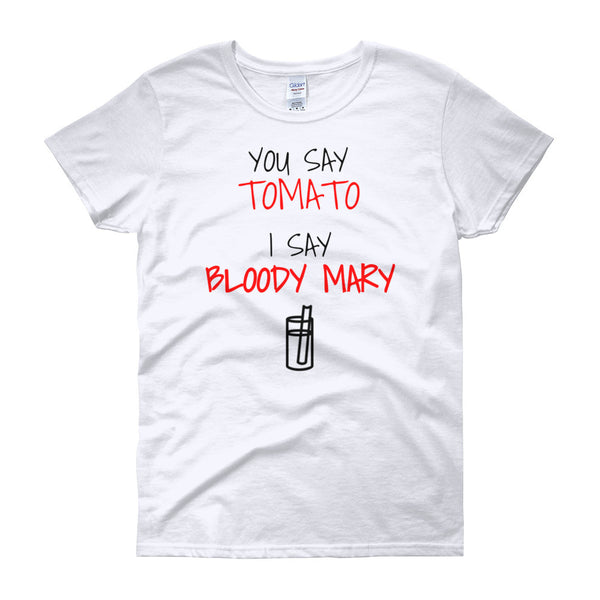 YOU SAY TOMATO I SAY BLOODY MARY Cotton Tee (2 colors) - The Sweetest Tee