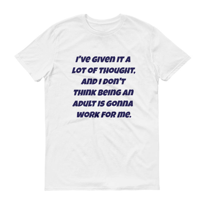 I'VE GIVEN IT A LOT OF THOUGHT... Cotton Unisex Tee (2 colors) - The Sweetest Tee