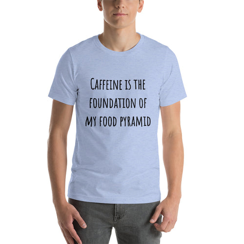 CAFFEINE IS THE FOUNDATION... Unisex Tee (12 colors) - The Sweetest Tee