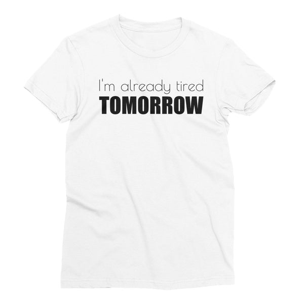 I'M ALREADY TIRED TOMORROW Cotton Tee (3 colors) - The Sweetest Tee